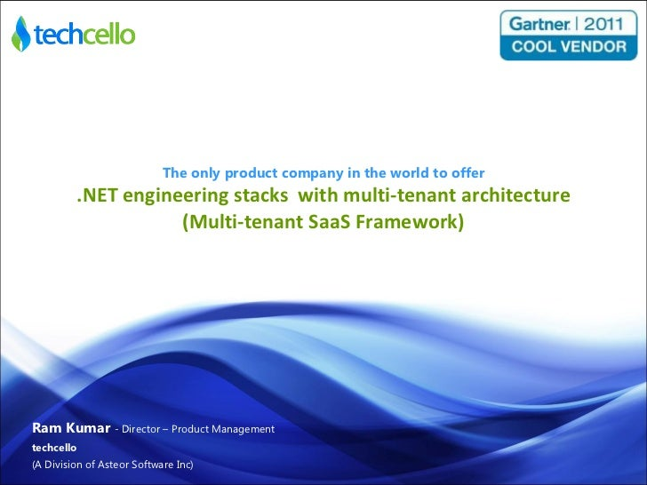 The only product company in the world to offer .NET engineering stacks  with multi-tenant architecture (Multi-tenant SaaS ...