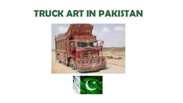 TRUCK ART IN PAKISTAN