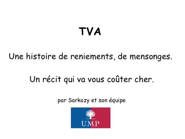 TVA   Une histoire de reniements, de mensonges.  Un récit qui va vous coûter cher. par Sarkozy et son équipe