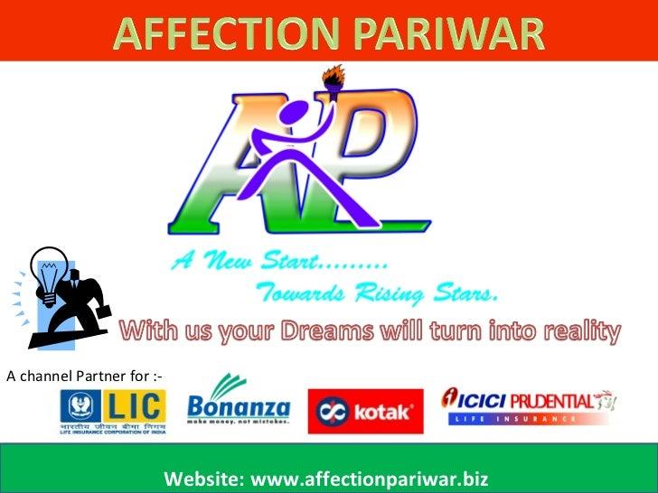A channel Partner for :-                           Website: www.affectionpariwar.biz