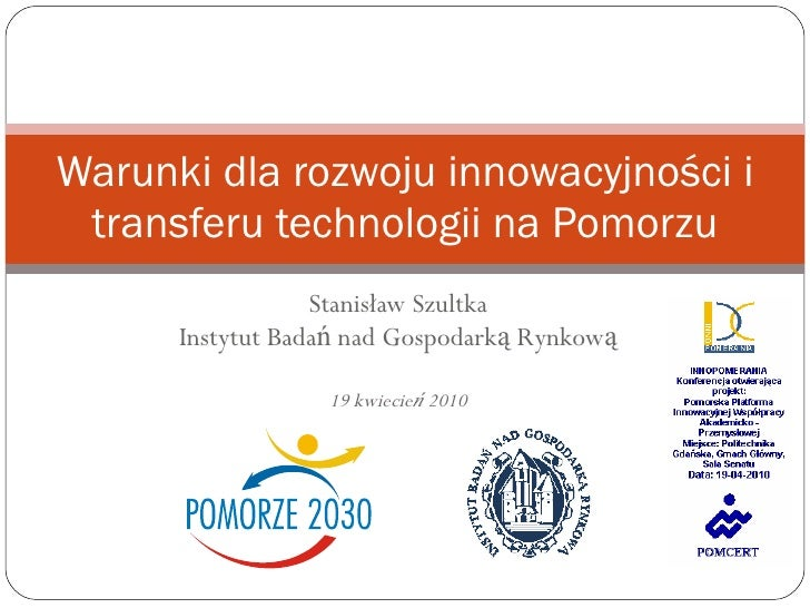 Conditions of the development of innovations and their transfer to the industry in the Pomerianian region