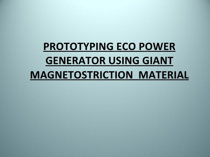 PROTOTYPING ECO POWER GENERATOR USING GIANT MAGNETOSTRICTION  MATERIAL