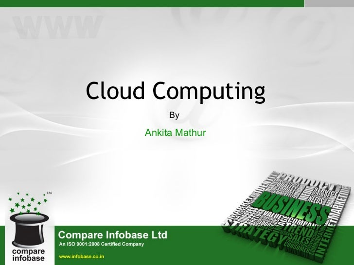 Cloud Computing By  Ankita Mathur