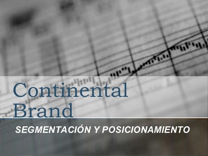 Continental Brand SEGMENTACIÓN Y POSICIONAMIENTO