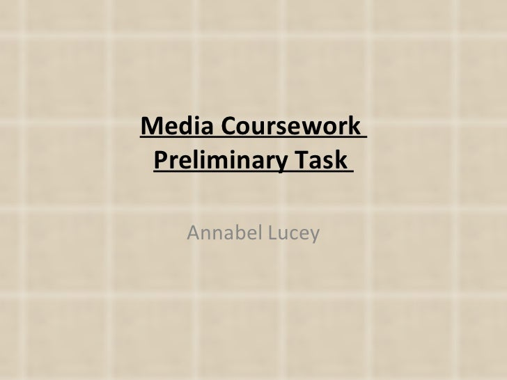 Media Coursework  Preliminary Task  Annabel Lucey