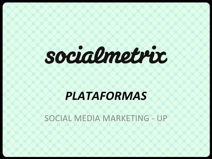 PLATAFORMAS SOCIAL MEDIA MARKETING - UP