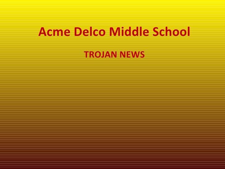 Acme Delco Middle School TROJAN NEWS