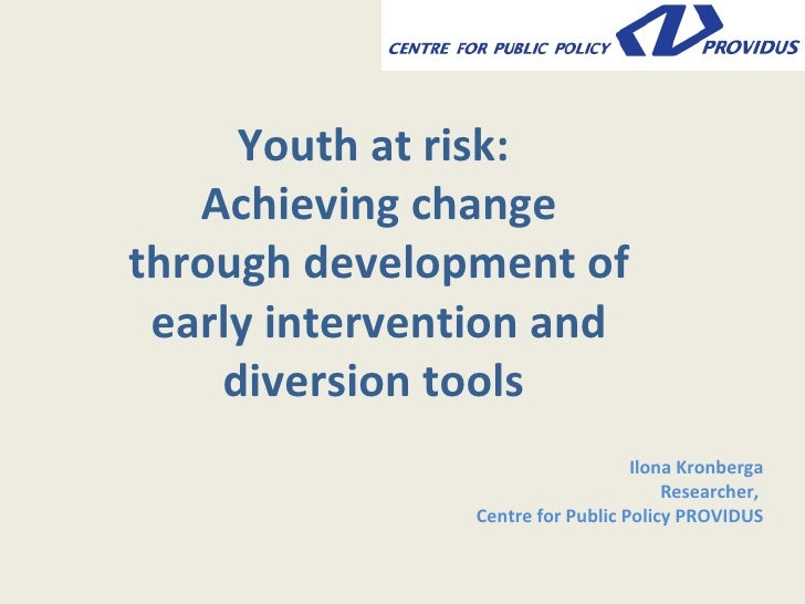 Youth at risk:   Achieving changethrough development of early intervention and    diversion tools                         ...