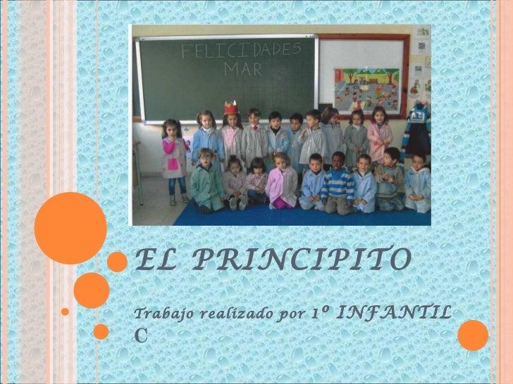 EL PRINCIPITO Trabajo realizado por  1º INFANTIL  C