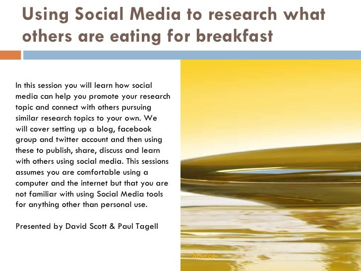 Using Social Media to research what others are eating for breakfast In this session you will learn how social media can he...