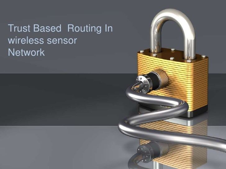 Trust Based Routing Inwireless sensorNetwork