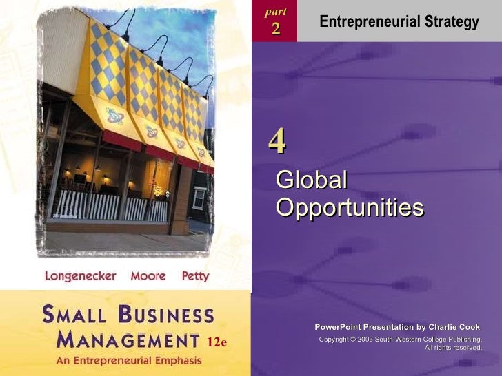 Global Opportunities part 2 PowerPoint Presentation by Charlie Cook Copyright  ©  2003 South-Western College Publishing. A...