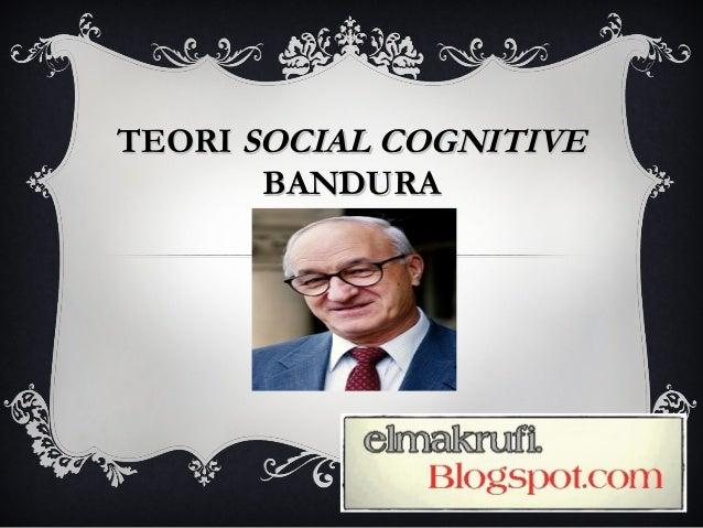 Ppt 05. teori social cognitive bandura 1