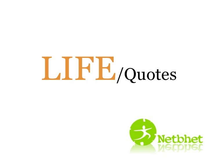 LIFE /Quotes