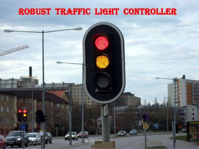 ROBUST TRAFFIC LIGHT CONTROLLER