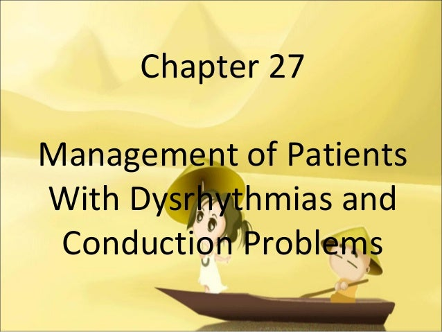 Chapter 27 Management of Patients With Dysrhythmias and Conduction Problems