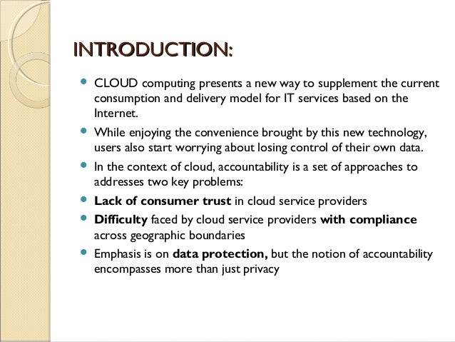 INTRODUCTION:INTRODUCTION:  CLOUD computing presents a new way to supplement the current consumption and delivery model f...