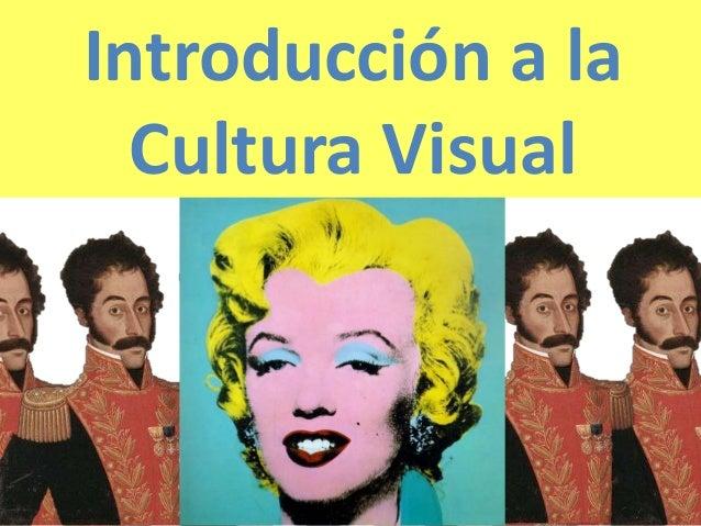 Introducción a la Cultura Visual
