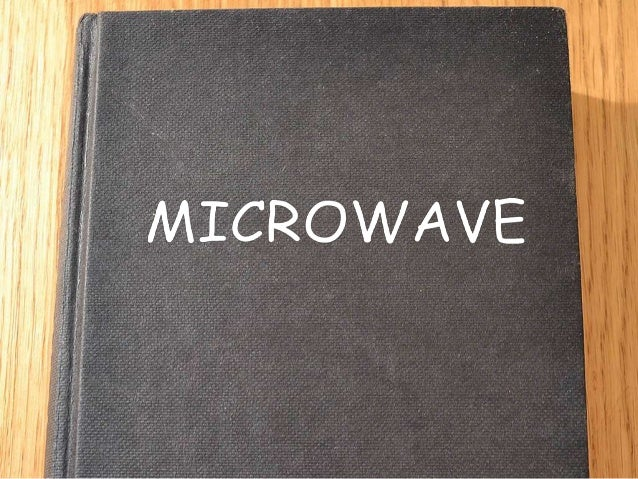 Microwave with a wavelength between 1 millimeter to 1 meter. Or has frequency between 300 MHz (0.3 GHz) up to 300GHz. Micr...