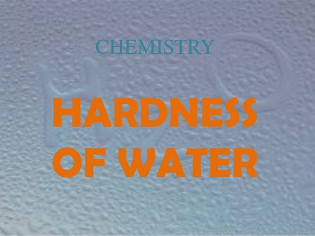 CHEMISTRY  HARDNESS OF WATER