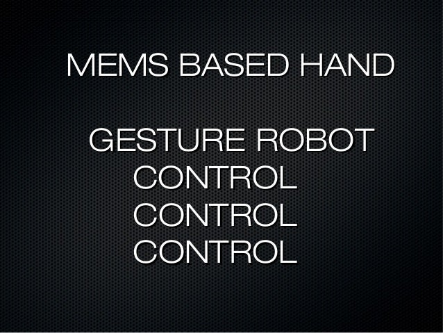 MEMS based gesture controlled robot