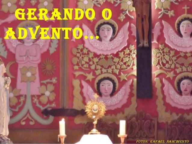 GeRaNdo oadveNto...             Fotos: RaFael NascimeNto