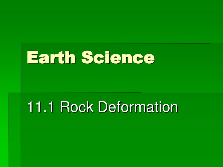 Earth Science<br />11.1 Rock Deformation<br />
