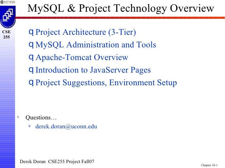 MySQL & Project Technology Overview <ul><li>Questions… </li></ul><ul><ul><li>[email_address] </li></ul></ul><ul><ul><li>Pr...