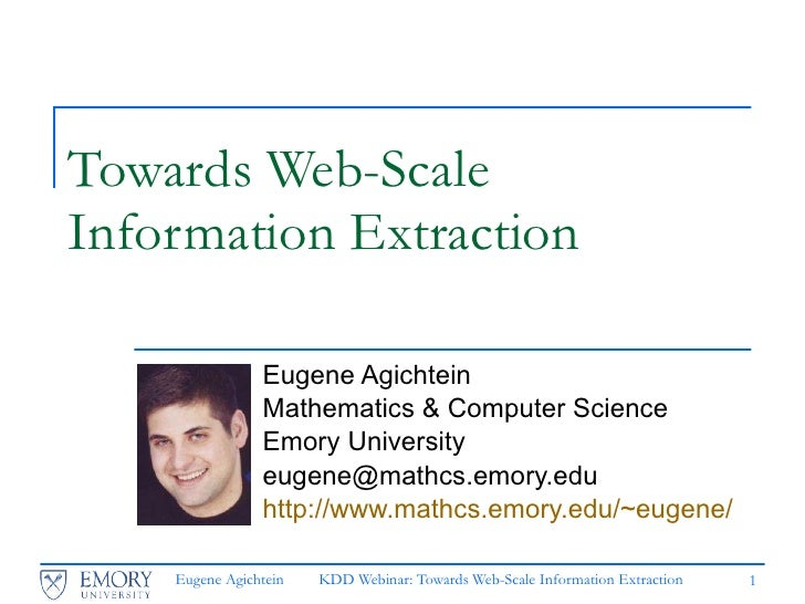 Towards Web-Scale  Information Extraction Eugene Agichtein  Mathematics & Computer Science Emory University [email_address...
