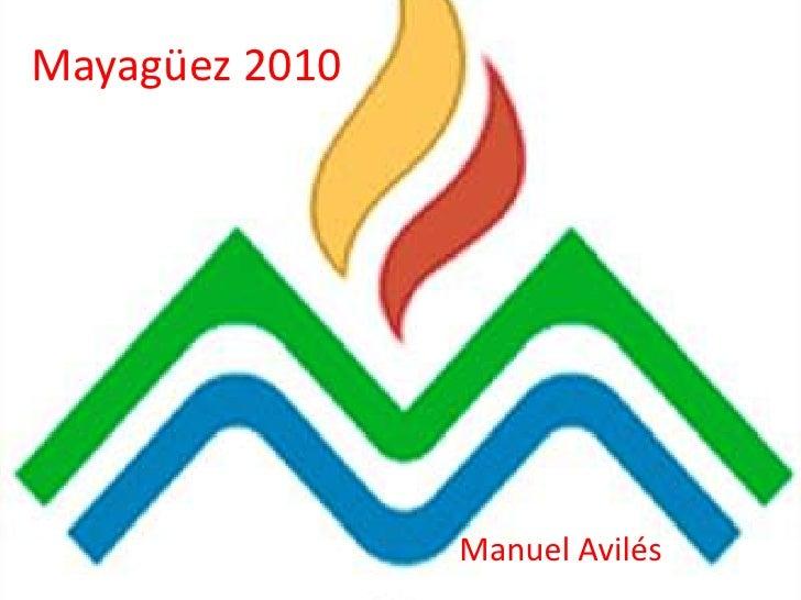 Mayagüez 2010<br />Manuel Avilés<br />