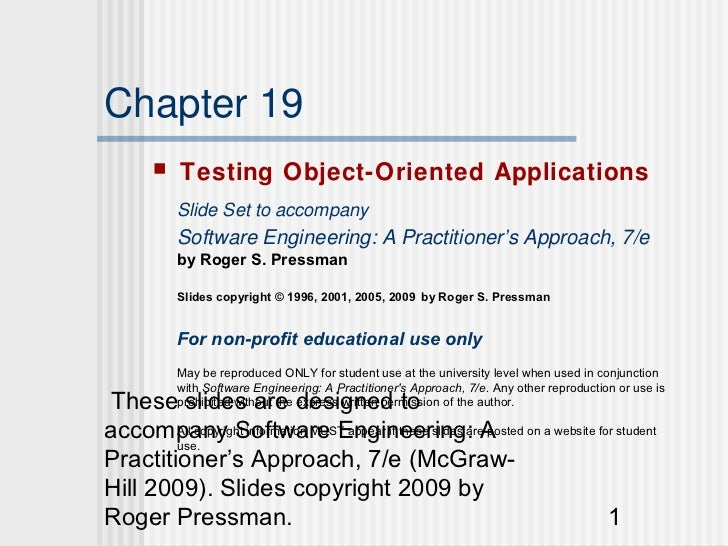 Chapter 19         Testing Object-Oriented Applications          Slide Set to accompany          Software Engineering: A ...