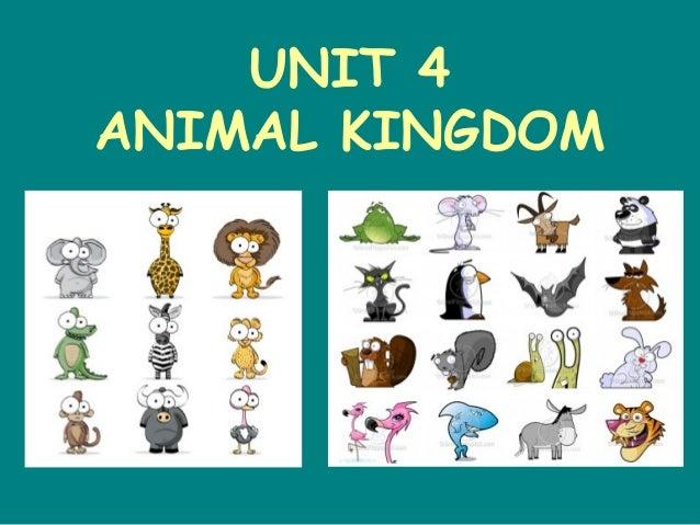 UNIT 4 ANIMAL KINGDOM