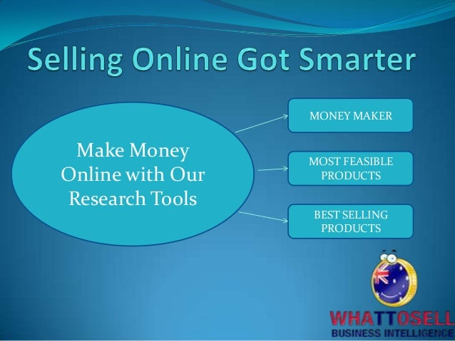 Make Money Online with Our Research Tools MONEY MAKER MOST FEASIBLE PRODUCTS BEST SELLING PRODUCTS