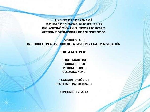 UNIVERSIDAD DE PANAMÁ FACULTAD DE CIENCIAS AGROPECUARIAS ING. AGRONÓMICA EN CULTIVOS TROPICALES GESTIÓN Y OPERACIONES DE A...