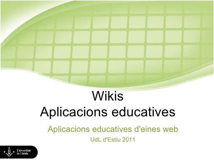 Wikis Aplicacions educatives Aplicacions educatives d'eines web UdL d'Estiu 2011