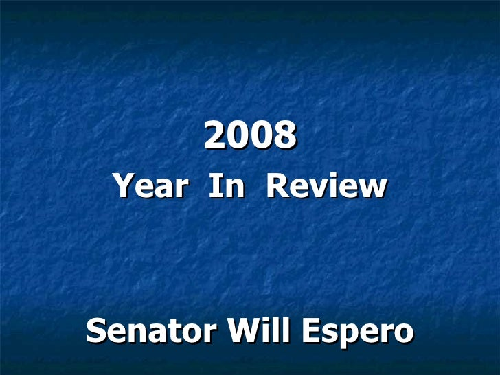 2008 Year In ReviewSenator Will Espero