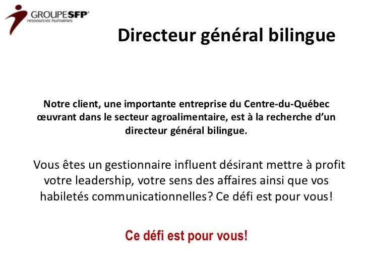 Directeur général bilingue Notre client, une importante entreprise du Centre-du-Québecœuvrant dans le secteur agroalimenta...