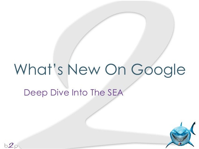What's New On Google Deep Dive Into The SEA