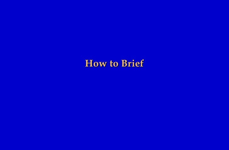 How to Brief