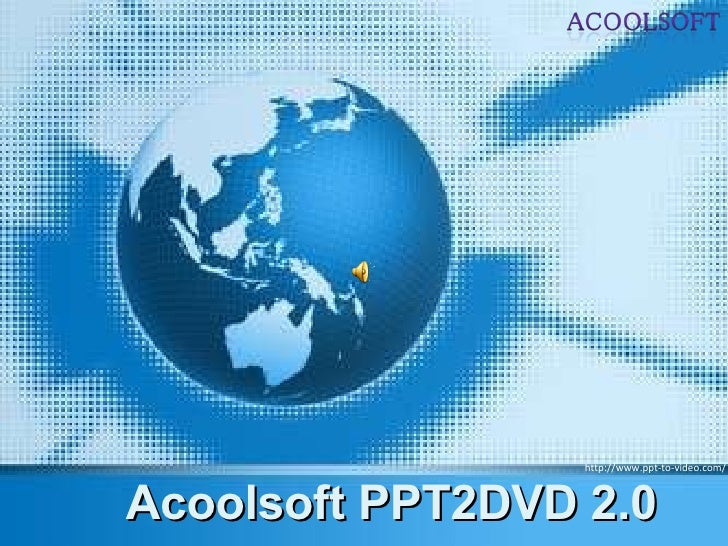 Acoolsoft PPT2DVD 2.0 http://www.ppt-to-video.com/
