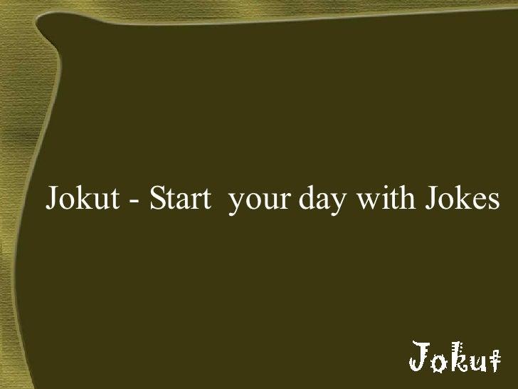 <ul><li>Jokut - Start  your day with Jokes </li></ul>