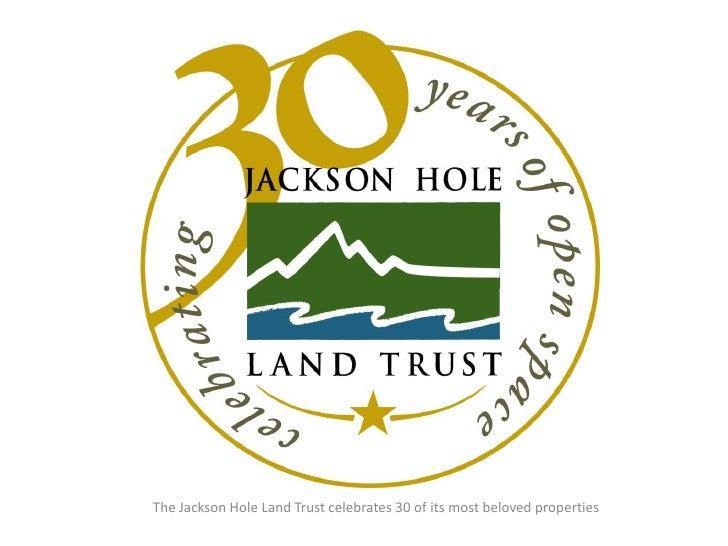 Jackson Hole Land Trust 30 year anniversary slideshow