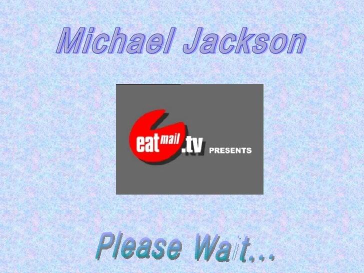 Michael Jackson Please Wait...