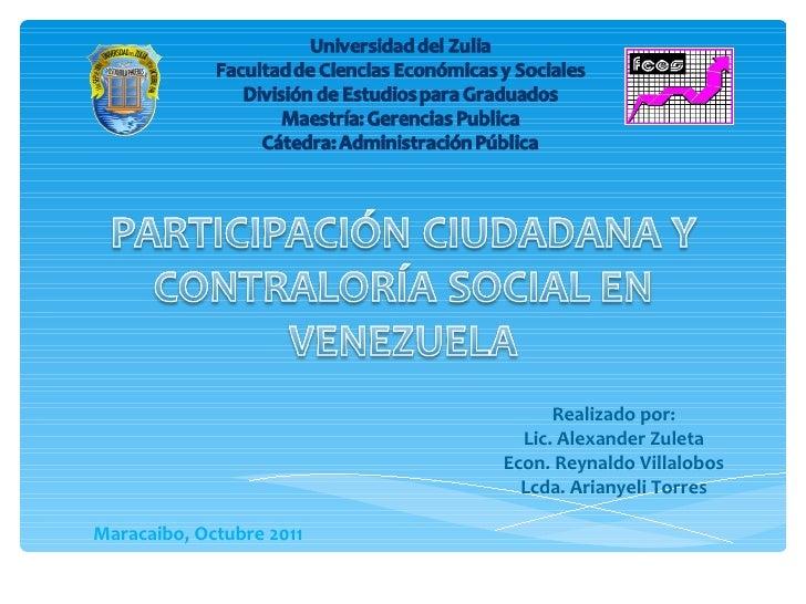 Realizado por: Lic. Alexander Zuleta Econ. Reynaldo Villalobos Lcda. Arianyeli Torres Maracaibo, Octubre 2011
