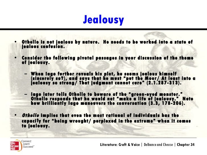 jealousy in othello 'othello' is one of shakespeare's classic tragedies, and reading it with your students opens opportunities to discuss a variety of themes this.