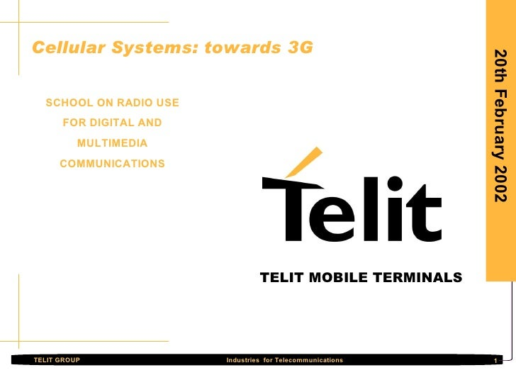 20th February 2002 Cellular Systems: towards 3G  SCHOOL ON RADIO USE FOR DIGITAL AND MULTIMEDIA COMMUNICATIONS Guido Walch...