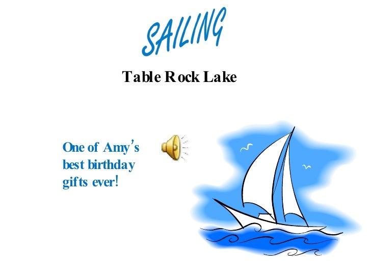 <ul><li>Table Rock Lake  </li></ul>One of Amy's best birthday gifts ever!