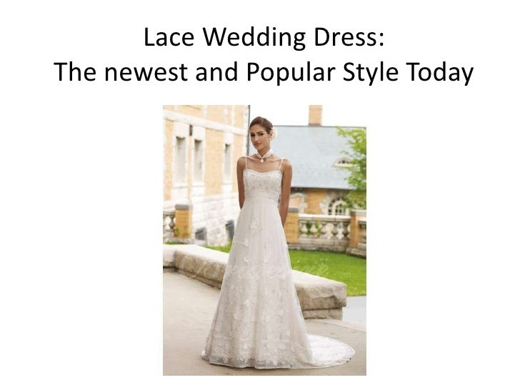 Lace Wedding Dress: The newest and Popular Style Today