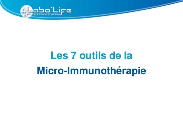 Les 7 outils de laMicro-Immunothérapie