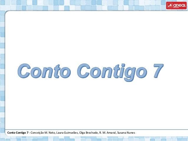 Conto Contigo 7 - Conceição M. Neto, Laura Guimarães, Olga Brochado, R. M. Amaral, Susana Nunes